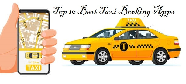 Top 10 Best Taxi Booking Apps